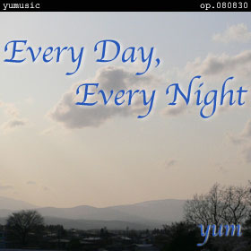 Every Day, Every Night op.080830