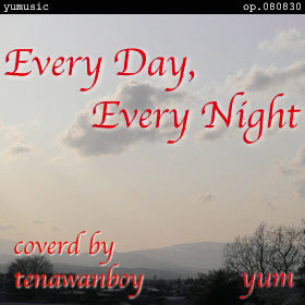 Every Day, Every Night <Cover>