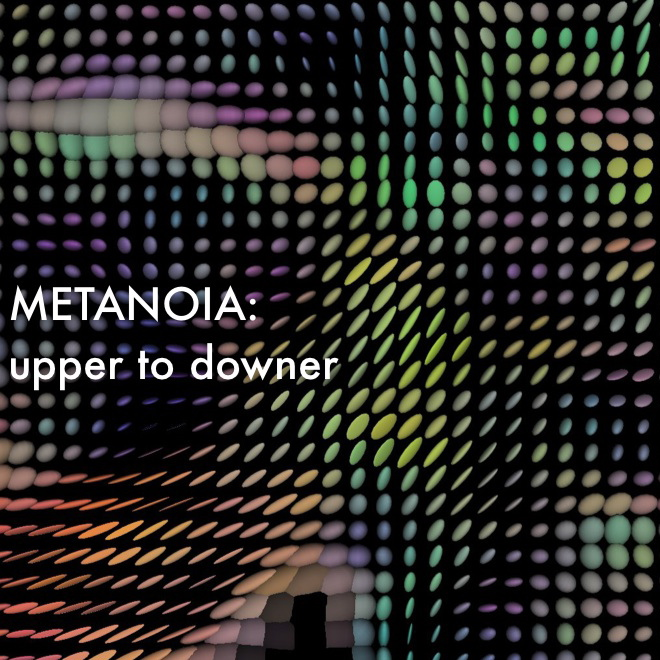 metanoia: upper to downer