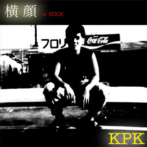 横顔 in ROCK (KPK)