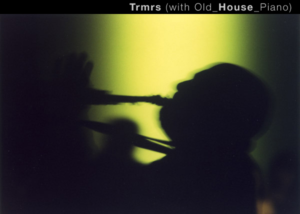 Trmrs (with Old_House_Piano)
