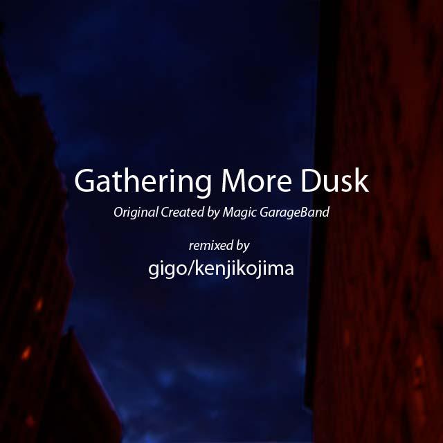 Gathering More Dusk