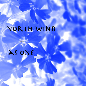 as one(from North wind)