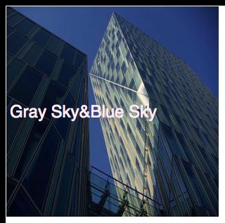 Gray Sky&Blue Sky