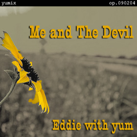 Me and The Devil - twisted yumix - op.090204