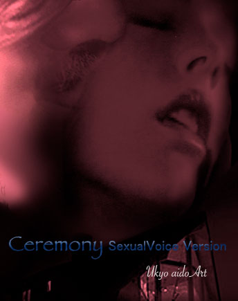Ceremony  sexual voice version