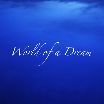 World of a Dream