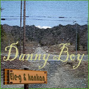 DANNY BOY  w/Kankan