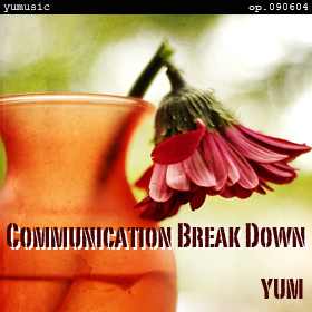 Communication Break Down op.090604