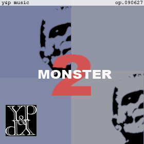 Monster 2 op.090627
