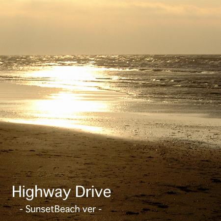 Highway Drive 〜SunsetBeach ver〜