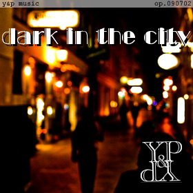 Dark In The City op.090702