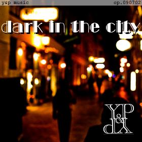 Dark In The City op.090702