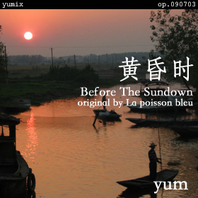 Before The Sundown - 黄昏時 - yumix op.090703