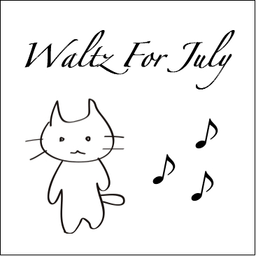 Waltz For July