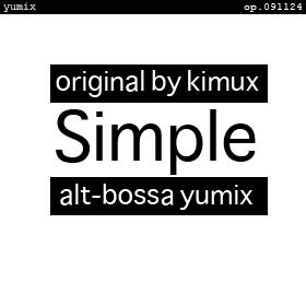 Simple ~ alt-bossa yumix ~ op.091124