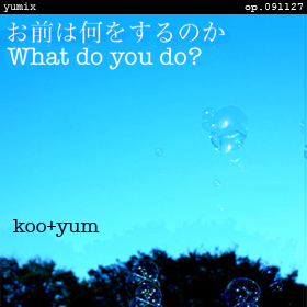 What do you do? - ambient vocal yumix - op.091127