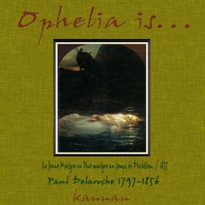 Ophelia is...