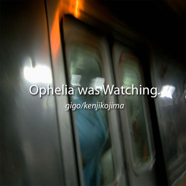 『オフィーリア』は見ていた なんちゃって