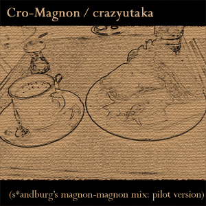 Cro-Magnon (magnon-magnon mix: pilot version)