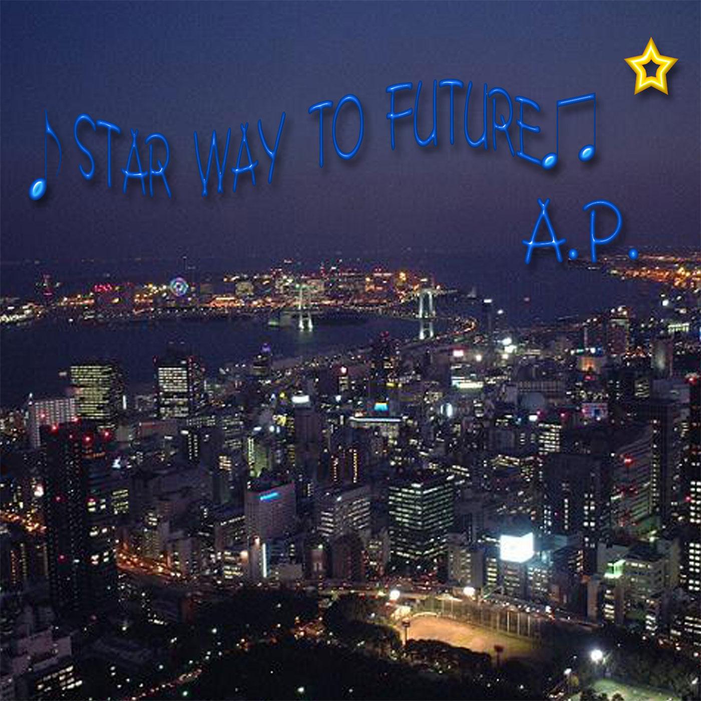 STAR WAY TO FUTURE(Aji MIX)