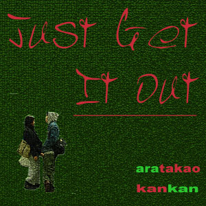 Just get it out
