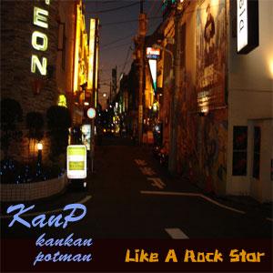 Like a Rock star /kanP