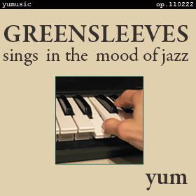 GREENSLEEVES = sings in the mood of jazz = op.110222