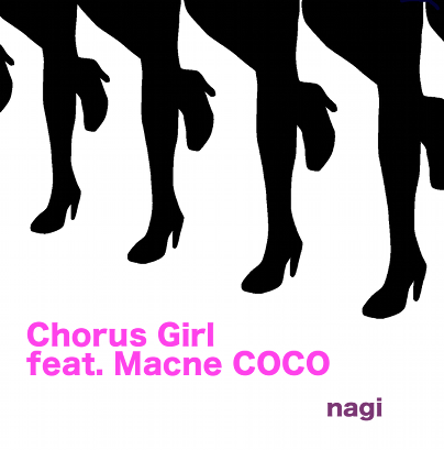Chorus Girl (feat.Mac音ココ)