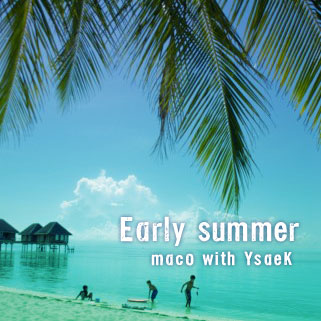 Early summer maco with YsaeK