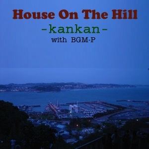 House On The Hill ( with BGM-P)