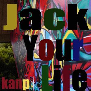 Jack Your Life/kanP