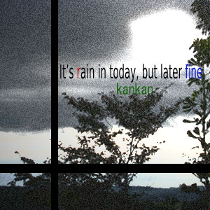 今日は雨、後に晴れ
