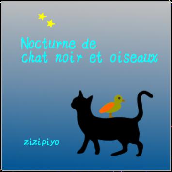 Nocturne de chat noir et oiseaux  -zizipiyo-