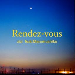 Rendez-vous feat.まろむしこ