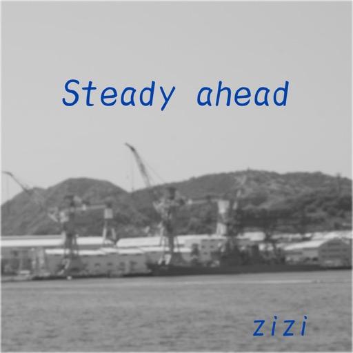 Steady ahead