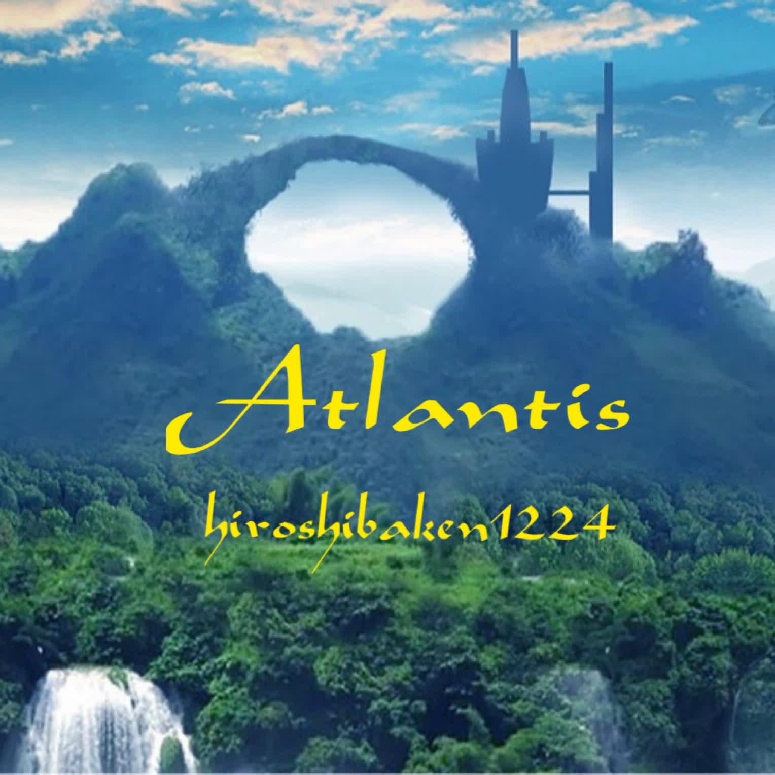 Atlantis  失われた世界
