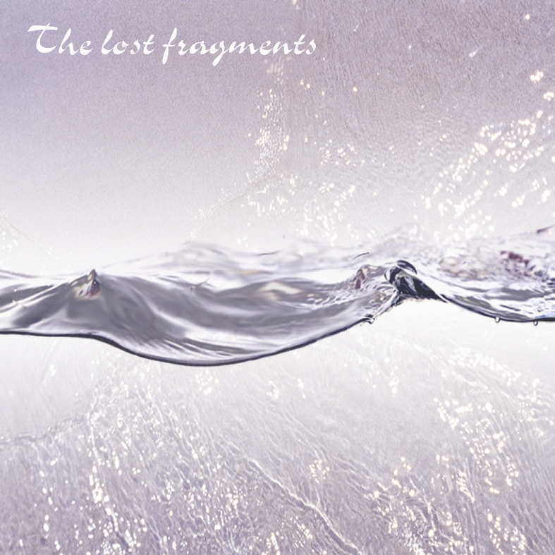 The lost fragments