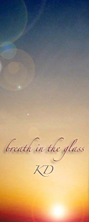 breath in the glass
