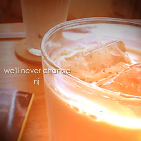 we'll never change by NJ