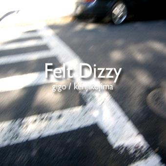 Felt Dizzy