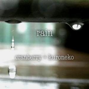 rain (cranberry+kuroneko)