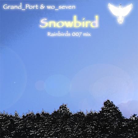 Snowbird (Rainbirds 007 mix)