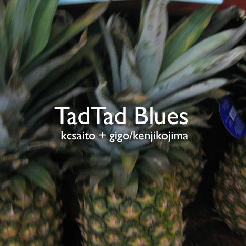 TadTad Blues