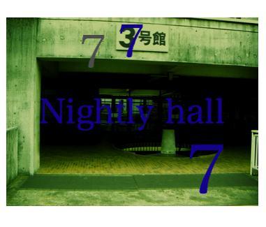 Nightly hall 7