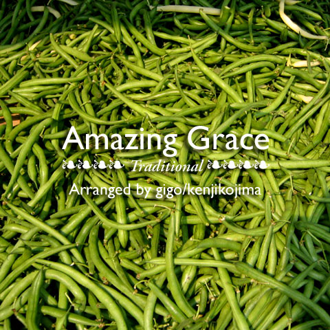 Amazing Grace (Celtic-Caribbean flavour)+おまけ