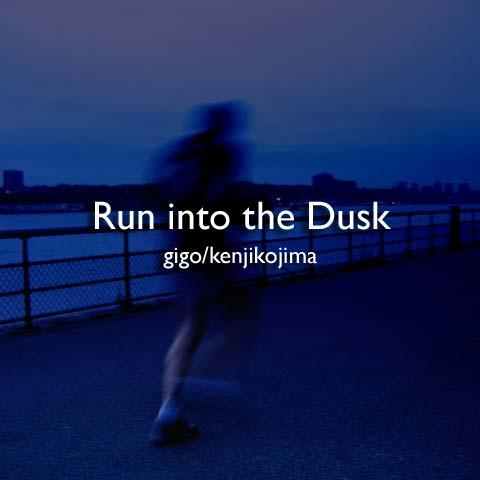 Run into the Dusk