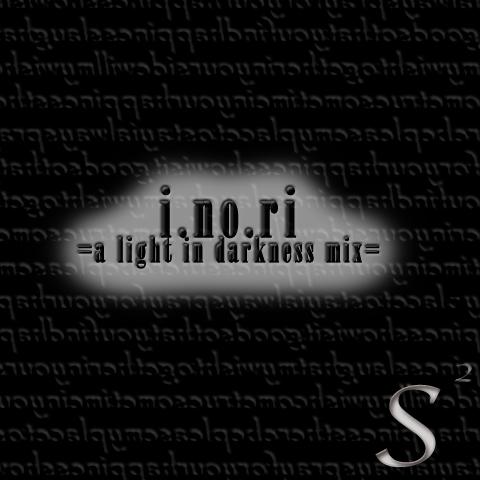 i.no.ri =a light in darkness mix=