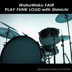 PLAY FUNK LOUD with Shinichi