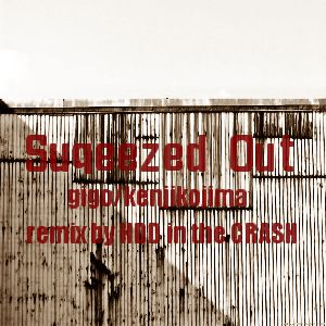 Squeezed Out (HDD in the CRASH MIX)